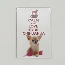 KEEP CLAM and LOVE CHIHUAHUA poster Design Magnet Fridge Collectible Home