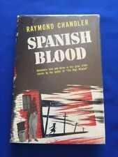 SPANISH BLOOD - FIRST EDITION BY RAYMOND CHANDLER