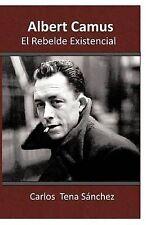Albert Camus, El Rebelde Existencial by