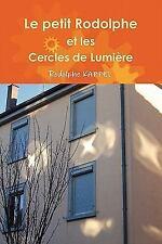 Le Petit Rodolphe et les Cercles de Lumière by Rodolphe Kappel (2010, Paperback)