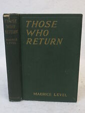 Maurice Level THOSE WHO RETURN  Robert M. McBride 1923 HC/DJ 1stEd
