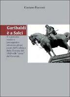 Garibaldi è a Salci di Gaetano Fiacconi,  2011,  Youcanprint