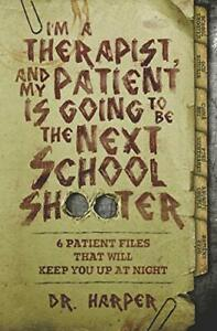 Im a Therapist and My Patient is Going to be by Dr. Harper New Paperback Book
