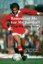 Remember Me For My Football - George Best - For the Record - Playing Record book