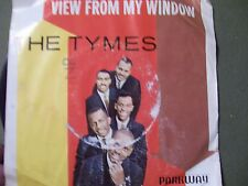 THE TYMES SOMEWHERE & VIEW FROM MY WINDOW 45 WITH SLEEVE 1963 PARKWAY P-891