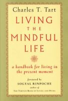 Living the Mindful Life, Paperback by Tart, Charles T., Brand New, Free P&P i...