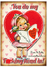 You Do My F###ing Head In ~ Doris & Betty Valentine / Love Card - PM-DBV18