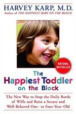 The Happiest Toddler on the Block: The New Way to Stop the Daily Battle of Wills