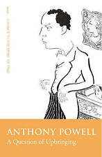 A Question Of Upbringing by Anthony Powell (Paperback, 2005)