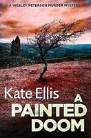 Kate Ellis, A Painted Doom: Number 6 in series (Wesley Peterson), Like New, Pape