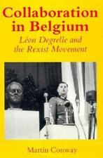 Collaboration in Belgium: Leon Degrelle and the Rexist Movement,-ExLibrary