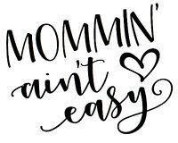 Custom Vinyl Car Decal Sticker Mom Life Mommin' Aint Easy Mama Mother Love Mommy