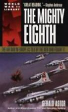 World War II Library: The Mighty Eighth : The Air War in Europe As Told by the M