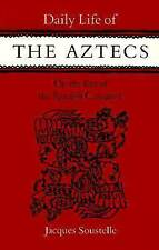 DAILY LIFE OF THE AZTECS; ON THE EVE OF THE SPANISH CONQUEST. , Soustelle, Jacqu
