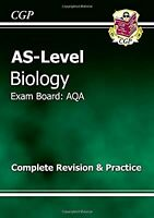 AS-Level Biology AQA Complete Revision & Practice for exams until 2015 only, CGP