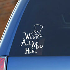 We're All Mad Here - Alice in Wonderland, vinyl car, custom colors available