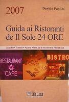 Guida ai ristoranti de Il Sole 24 Ore 2007 - Paolini - Libro nuovo in Offerta!