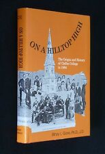 On A Hilltop High: Origin and History of Claflin College to 1984 - SC, S.C. HBCU
