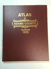 1872 Atlas Of Adams County Illinois - 1997 Hard Cover Reprint