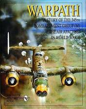 Warpath: A Story of the 345th Bombardment Group (M) in World War II (Schiffer Mi