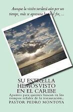 Su Estrella Hemos Visto en el Caribe : Apuntes para Quienes Buscan en Los...