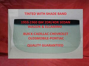 1959 1960 Chevrolet Windshield Glass Buick Cadillac Olds Pontiac Sedan Wagon