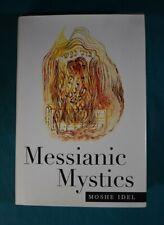 Messianic Mystics Moshe Idel Yale University Press 1998 Hardcover in Jacket