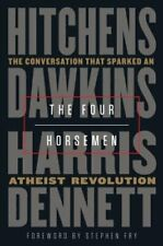 The Four Horsemen: The Conversation That Sparked an Atheist Revolution: New