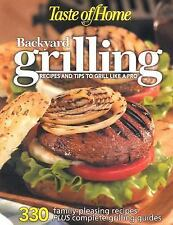 Backyard Grilling by Taste of Home Editorial Staff (2007, Paperback)