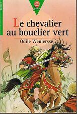 Le Chevalier Au Bouclier Vert * Odile WEULERSSE * Roman Historique * livre poche