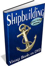 SHIPBUILDING COLLECTION ~ 130 Vintage books on DVD - Ships, Boats, Sailing