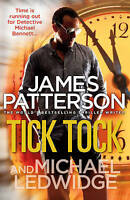 Tick Tock: (Michael Bennett 4), Patterson, James, Very Good Book