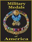 MH Military Medals of America 1776-Present w Ribbon Charts Veterans All Branches