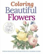 COLORING BEAUTIFUL FLOWERS - ARCTURUS PUBLISHING LIMITED (COR) - NEW PAPERBACK B