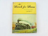 The Search for Steam by Joe Collias 1972 HC/DJ Railroads Trains
