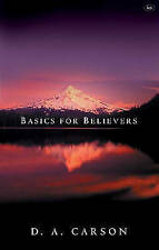 Basics for Believers: Putting the Gospel First by D. A. Carson (Paperback, 2004)