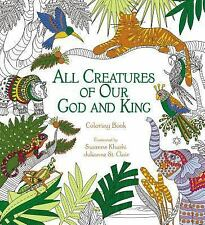 ALL CREATURES OF OUR GOD AND KING - ZONDERVAN PUBLISHING HOUSE (COR)/ KHUSHI, SU