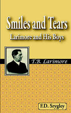 NEW Smiles and Tears or Larimore and His Boys by F.  B. Srygley