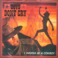 "7"" Boys Don´t Cry/I Wanna Be A Cowboy (Belgium)"