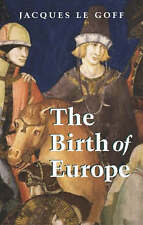 The Birth of Europe: 400-1500 (Making of Europe series) by Le Goff, Jacques | Pa