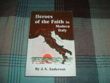 Men Women Found GOD HEROES OF THE FAITH IN MODERN ITALY J S Anderson John Shaw