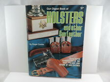 Gun Digest Book of Holsters and Other Gun leather by Roger Combs 1983 Rare