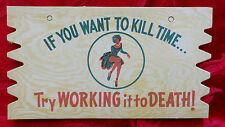 VINTAGE Postcard IF YOU WANT TO KILL TIME Sexy Humorous Post Card Wall Sign 1950