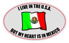 """I LIVE IN U.S.A. BUT MY HEART IS IN MEXICO 4"""" X 6"""" MEXICAN FLAG STICKER"""