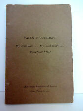 1928 Book Parents' Questions: My Child Will, My Child Won't, What Shall I Do?
