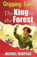 The King in the Forest (Gripping Tales), Morpurgo, Michael, Used; Good Book