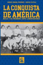 BOCA 40 YEARS LIBERTADORES CUP - LA CONQUISTA DE AMÉRICA - Soccer Book 2017