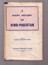 A SHORT HISTORY OF HIND-PAKISTAN Pakistan History Board 1963 reprint BOOK