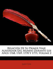USED (LN) Relación De Su Primer Viaje Alrededor Del Mundo Durante Los Años 1768,