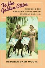 To the Golden Cities: Pursuing the American Jewish Dream in Miami and L.A - Good